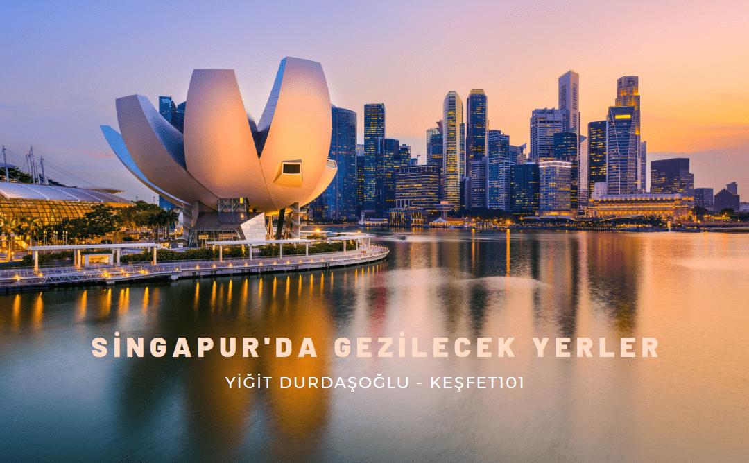 SİNGAPUR'DA GEZİLECEK YERLER