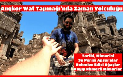 Angkor Wat Tapınağı'nda Zaman Yolculuğu